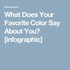 What Your Favorite Color Says About You Stunning