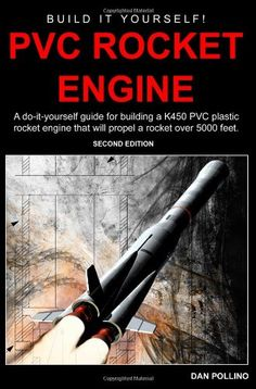 Design and build a rocket building models and project ideas pvc rocket engine a doityourself guide for building a pvc plastic rocket engine check out the image by visiting the link solutioingenieria Image collections