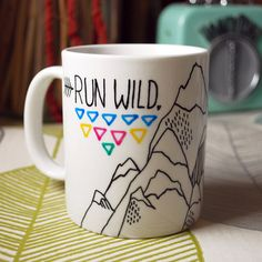 Run Wild My Heart Mug  Hand Illustrated by InkBandit on Etsy, $24.00
