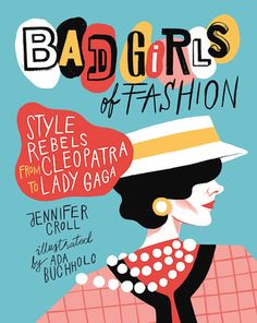 The title says it all: Bad Girls of Fashion explores the lives of ten famous women who have used clothing to make a statement, change perceptions, break rules, attract power, or express their individuality. Included are Cleopatra, Marie Antoinette, Coco Chanel, Marlene Dietrich, Madonna, and Lady Gaga. Sidebar subjects include: Elizabeth I, Marilyn Monroe, Rihanna, and Vivienne Westwood.