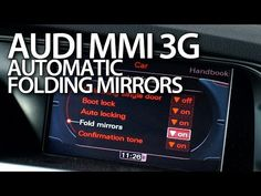 How to enable automatic folding mirrors in Audi MMI 3G (A1 A4 A5 A6 A7 A8 Q3 Q5 Q7) - YouTube