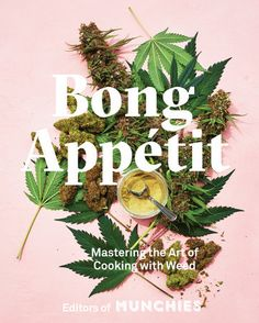 Bong Appétit breaks down the science of infusing ( and more) with and offers recipes ranging from butter-basted to weed chimichurri to weed Along the way, the book hits on marijuana dosage, and pairing and flavors Weed Butter, Cannabis Cookbook, Joy Of Cooking, Cooking Bacon, Cooking Ribs, Cooking Light, Cooking Recipes, Cannabis Edibles, Best Cookbooks