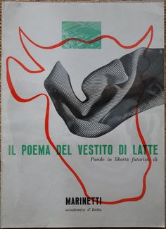 Il Poema del Vestito di Latte, F.T. Marinetti, design by Bruno Munari | Flickr - Photo Sharing!