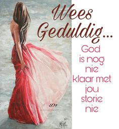 God is nog nie klaar met jou storie nie Afrikaanse Quotes, Soul Food, Wisdom Quotes, Lady In Red, Cool Pictures, Inspirational Quotes, God, Christianity, Organize