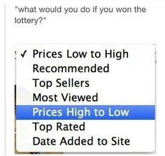 On winning the lottery: