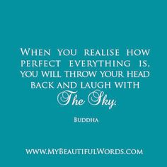 Buddha Quote - laugh with the sky!  via http://www.my-beautiful-words.blogspot.com.au/