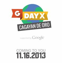 The stage is set for the largest gathering of technopreneurs in Northern Mindanao - GDayX 2013. Organized by the Google Business Group (GBG) Cagayan De Oro with the support of Google, the event aims to share and educate business and technopreneurs of the inportance of new media and its related technology to advance business and/or personal career.
