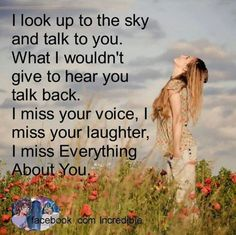 I miss everything about you love quotes quote miss you sad death loss sad quote family quotes in memory. Joey think of you daily Lost Quotes, I Miss You Quotes, Missing You Quotes, Missing You So Much, Quotes To Live By, Me Quotes, Missing Daddy, Missing Family, Faith Quotes