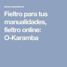 Fieltro para tus manualidades, fieltro online: O-Karamba