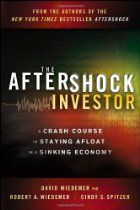 The Hardcover of the The Aftershock Investor: A Crash Course in Staying Afloat in a Sinking Economy by David Wiedemer, Robert A. Wiedemer, Cindy S. College Fund, Saving For College, Education College, Date, Bubble Economy, Refinance Mortgage, Investment Advice, Hard Truth, Business Money