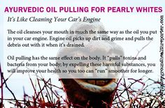 Ayurvedic oil pulling - pull toxins from your body Health And Nutrition, Health And Wellness, Oil Pulling Teeth, Ayurvedic Oil, Immune System Boosters, Nutrition Information, High Energy, Dental Health, For Your Health