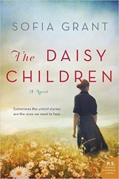 Historical Fiction 2018. The Daisy Children by Sofia Grant. Based on the New London school explosion of 1937. In Sofia Grant's powerfully moving new novel a young woman peels back the layers of her family's history, discovering a tragedy in the past that explains so much of the present. This unforgettable story is one of hope, healing, and the discovery of truth Sometimes the untold stories of the past are the ones we need to hear...
