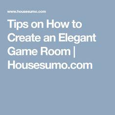 Tips on How to Create an Elegant Game Room | Housesumo.com