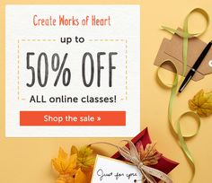 This year, give handmade, heartfelt gifts that your loved ones will remember forever. You can learn the exciting techniques and essential skills you need to spread a special kind of joy with our online classes — now 50% off for a limited time!