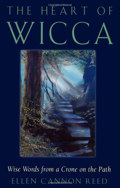 """Witch Library:  #Witch #Library ~ """"The Heart of Wicca: Wise Words from a Crone on the Path,"""" by Ellen Cannon Reed."""