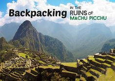 Peru Travel Tips l Backpacking in the ruins of Machu Picchu l @pariwanahostels
