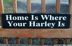 Primitive Wood Signs | Home Is Where Your Harley Is Primitive Wood Sign