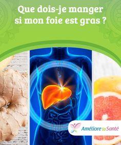 Que dois-je manger si mon foie est gras ? Le foie gras est dû à l'accumulation de graisse dans cet organe et peut provoquer de graves maladies s'il n'est pas traité comme il le faut. L'une des causes est due à de mauvaises habitudes alimentaires. Nous vous donnons ci-dessous la liste des aliments que vous pouvez consommer.