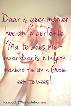 Afrikaanse Quotes, Quotes About Motherhood, Special People, Friendship Quotes, Birthday Wishes, Best Quotes, Bible Verses, New Baby Products, Tattoo Quotes