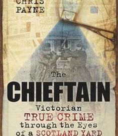 The Chieftain: Victorian True Crime Through The Eyes Of A Scotland Yard Detective PDF