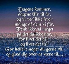 Gode ord fra Grethe Wise Quotes, Words Quotes, Wise Sayings, Love Words, Words Of Encouragement, Signs, Feel Good, Positive Quotes, Quotations