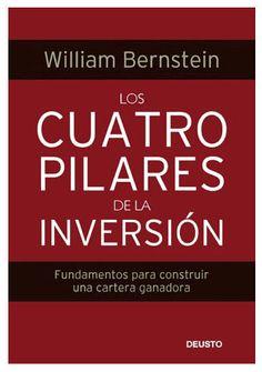 Los cuatro pilares de la inversión : fundamentos para construir una cartera ganadora / William J. Bernstein.. -- Barcelona : Deusto, 2016