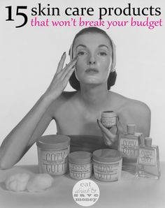 15 skin care products that won't break your budget. Find budget friendly beauty and skin care products here.