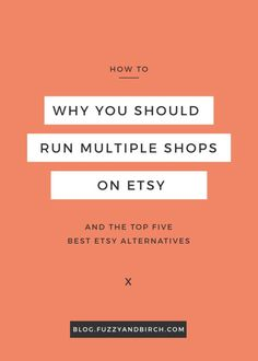 Why would you want to run more than one shop on Etsy? What will it do for your business? See why most successful sellers run multiple shops. Get the top 5 best Etsy alternatives and start expanding today. Click to read more.