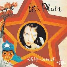 """Fusing lo-fi production with a singer-songwriter sensibility, Liz Phair helped shaped the """"indie rock"""" sound with her standout sophomore album Whip-Smart."""