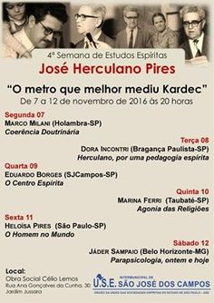 USE São José dos Campos Convida para a 4ª Semana de Estudos Espíritas José Herculano Pires - São José dos Campos - SP - http://www.agendaespiritabrasil.com.br/2016/10/30/use-sao-jose-dos-campos-convida-para-4a-semana-de-estudos-espiritas-jose-herculano-pires-sao-jose-dos-campos-sp/