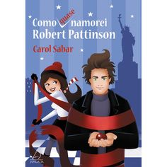 Livro – Como (Quase) Namorei Robert Pattinson - http://batecabeca.com.br/livro-como-quase-namorei-robert-pattinson-americanas.html