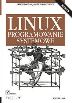 """""""Linux. Programowanie systemowe""""  #helion #ksiazka #linux #programowanie #IT #informatyka"""