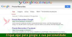 Priscila Marcondes: Encontrar O Que O Google Pensa E Diz Sobre Você.
