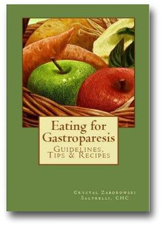 Eating for #Gastroparesis: Guidelines, Tips & Recipes (eBook, paperback, or Kindle) #LWWGP