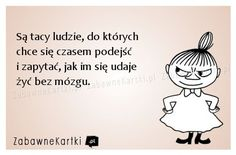 Są tacy ludzie... Wtf Funny, Funny Memes, Best Quotes, Life Quotes, Weekend Humor, Sentences, Quotations, Texts, Poems