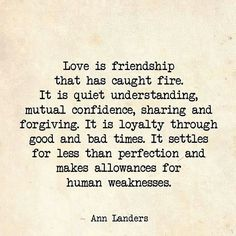 Love Is Friendship That Has Caught Fire love love quotes quotes quote tumblr love sayings