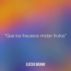 Que los fracasos rindan frutos Eliécer Brenno La Causa http://ift.tt/2ggOU9J #fracaso #quotes #writers #escritores #EliecerBrenno #reading #textos #instafrases #instaquotes #panama #poemas #poesias #pensamientos #autores #argentina #frases #frasedeldia #CulturaColectiva #letrasdeautores #chile #versos #barcelona #madrid #mexico #microcuentos #nochedepoemas #megustaleer #accionpoetica #colombia #venezuela