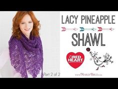 How to Crochet the Lacy Pineapple Shawl with Marly Bird Part 2 | Red Heart