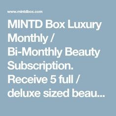 MINTD Box Luxury Monthly / Bi-Monthly Beauty Subscription. Receive 5 full / deluxe sized beauty products from premium beauty brands