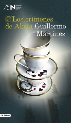 Buy Los crímenes de Alicia: Premio Nadal de Novela 2019 by Guillermo Martínez and Read this Book on Kobo's Free Apps. Discover Kobo's Vast Collection of Ebooks and Audiobooks Today - Over 4 Million Titles! Lewis Carroll, Billy Collins, Jonathan Franzen, Stieg Larsson, Book Worms, Barcelona, Tea Cups, This Book, Tableware