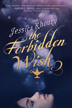 """Jessica Khoury's forthcoming book, The Forbidden Wish, puts a new twist on a familiar story: Instead of Robin Williams' beloved male genie, this book follows Zahra, a """"jinni&#8221…"""