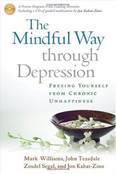 Bestseller books online The Mindful Way through Depression: Freeing Yourself from  Chronic Unhappiness Mark Williams, John Teasdale, Zindel Segal, Jon Kabat-Zinn  http://www.ebooknetworking.net/books_detail-1593851286.html
