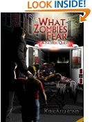 Free Kindle Book -  HORROR - FREE - What Zombies Fear