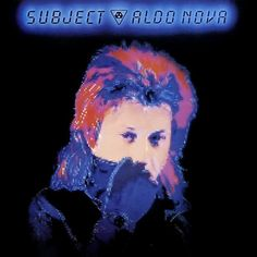 Aldo Nova Subject Aldo Nova - vinyl LP – Knick Knack Records