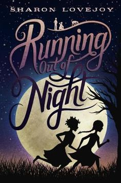 Running Out of Night. By Sharon Lovejoy. Call # JF LOV