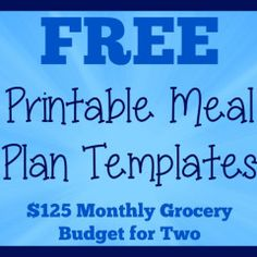 Free Printable Meal Plan Templates to help you save money on groceries | I need to print these out!