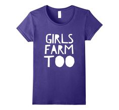 Cute Girls Farm Too Shirt perfect for women in agriculture