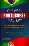 Free Kindle Book -  [Education & Teaching][Free] Portuguese: One Week Portuguese Mastery: The Complete Beginner's Guide to Learning Portuguese in just 1 Week! Detailed Step by Step Process to Understand the Basics. Check more at http://www.free-kindle-books-4u.com/education-teachingfree-portuguese-one-week-portuguese-mastery-the-complete-beginners-guide-to-learning-portuguese-in-just-1-week-detailed-step-by-step-process-to-understand-the-basics/
