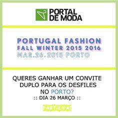 QUERES ESTAR PRESENTE NO PORTUGAL FASHION NO PORTO? NÃO PERCAS O PASSATEMPO! BOA SORTE! -> www.facebook.com/portaldemoda