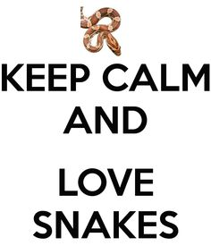 No don't love snakes if you do you are a fool. God made snakes for a propus. They are not pets no no . No. If you have a snake that is your problem. But do not have kids and pootet them at riske no no you are a fool !!!!!!!!